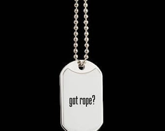 got rope? Military Style Dog Tag