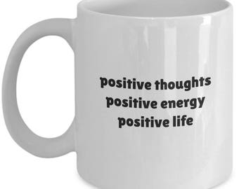 positive mind,gift for her,positive life,positive vibes,good vibes,positive mindset,positive energy,positive mug,think happy thoughts