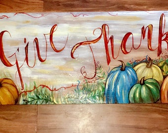 Give Thanks Hand Painted Wooden Sign
