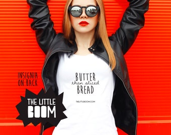 womens punny shirt, butter pun, gift for wife, gift for girlfriend, gift for mom, gift for sister, butter than sliced bread