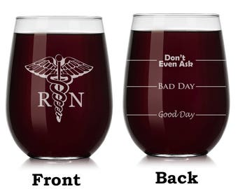 RN Registered Nurse Caduceus Wine Glass Stemless or Stemmed Funny Fill Lines Good Bay Day Don't Even Ask