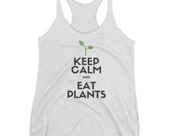 Keep Calm and Eat Plants Women's Racerback Tank