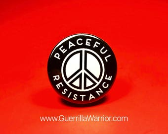 Peaceful Resistance (1.25 inch Pin/Button)