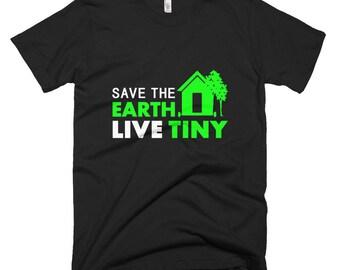 Save the Earth-Live Tiny Tiny House T-Shirt