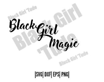 Black Girl Magic Cut File/ Text SVG/ DXF/ PNG/ Black History, Afro/ African American/ Black Pride/ Black and Proud/ Black Girl Tude