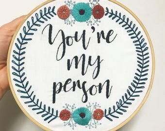 You're My Person Embroidery Quote