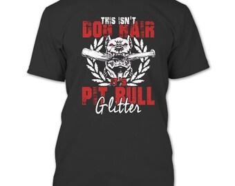 This Isn't Dog Hair T Shirt, It's Pit Bull Glitten T Shirt