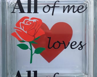"Cut DECAL saying ""All of me loves All of you"" featured with a heart and a rose decal.,valentine's day, love, anniversary, wedding"