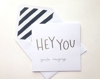 Handwritten 'hey you, youre amazing' blank greeting card