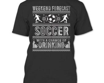 Weekend Forecast Soccer T Shirt, Coolest Soccer T Shirt