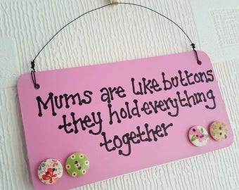 Mothers day, Wooden plaque, 'Mums are like buttons they hold everything together', plaque, hanging plaque, mum gift, mum, gift, present,