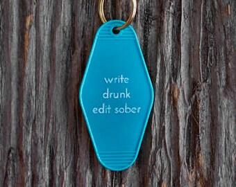 Write Drunk Edit Sober Motel Keytag