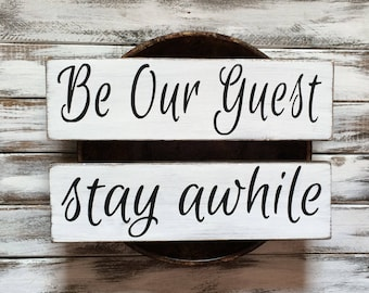 Be Our Guest and Stay Awhile wood signs Bedroom Family Home Decor
