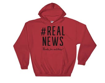 Hooded Sweatshirt #RealNews