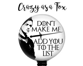 "Game of Thrones inspired ""Don't make me add you to the list""  Retractable Badge Holder, Badge Reel, Lanyard, Stethoscope ID Tag, Nurse Gift"