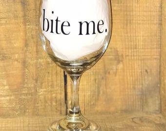 Engagement Gift! Single Long Stemmed 21 oz. Wine Glass~ BITE ME.