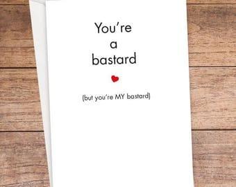 You're A Bastard Card