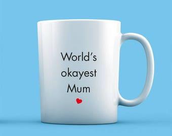 World's Okayest Mum Mug