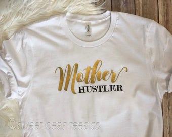 Mother Hustler Shirt, Mom Shirt, Mother Hustler, Funny Mom Shirt, Mom Life Shirt