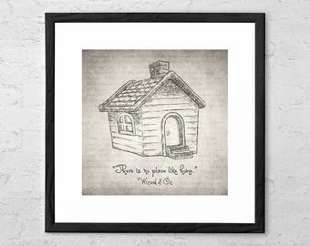 There is No Place Like Home - The Wizard of Oz Quote - Drawing - Wizard of Oz Poster - Wizard of Oz Print - Wizard of Oz Art - Dorothy Gale