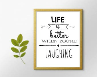 Life is Better When You're Laughing Printable 8.5x11 Downloadable Print Art Decor