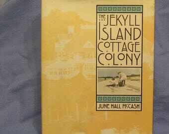 "Book ""Jekyll Island Cottage Colony"" by June McCash, 1998, Hard cover"