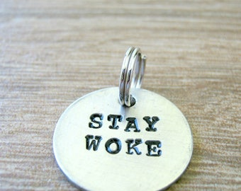 Stay Woke Pendant, Stay Woke Charm, customize wording, hand stamped, Small Type Upper font, add to necklace, bracelet, or keychain