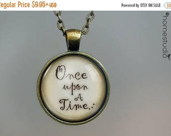 ON SALE - Once Upon a Time Quote jewelry. Necklace, Pendant or Keychain Key Ring. Perfect Gift Present. Glass dome metal charm by HomeStudio