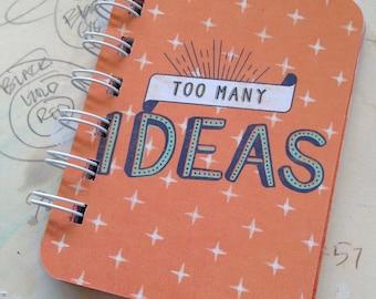 Too Many Ideas - Mini Jotter Notebook