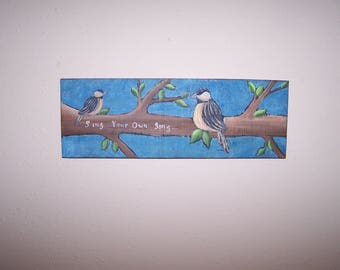 Bird Birds Painting original Folk Art Painting Sing Your own song Free shipping usa