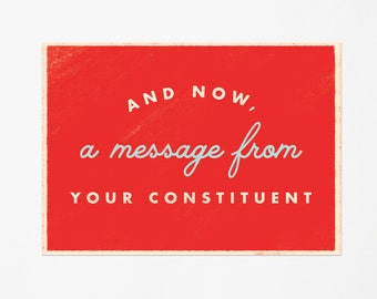 And Now, A Message From Your Constituent - Set of 12 Postcards - Write and Send to Congress and Elected Officials