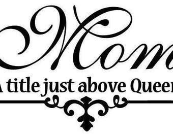 Mom Title Above Queen Vinyl Car Decal Bumper Window Sticker Any Color Multiple Sizes Mothers Day Jenuine Crafts