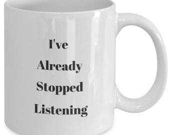 I've Already Stopped Listening