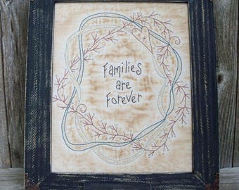 Families are Forever Framed Stitchery, Rustic Country, Family Saying, Anniversary, Wedding, Adoption, Gift, Framed Embroidery, Handmade