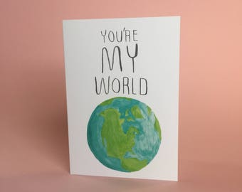 You're my world, planet earth love A6 greetings card