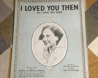 Vintage 1928 I Loved You Then As I Love You Now Sheet Music