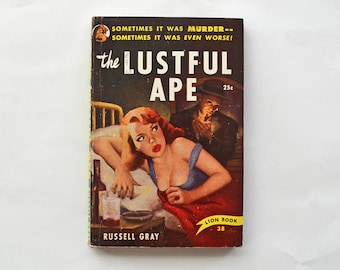 The Lustful Ape 1950 First Edition Lion Books by Russell Gray aka Bruno Fischer - Pulp Fiction Mystery Crime Thriller Paperback First Print