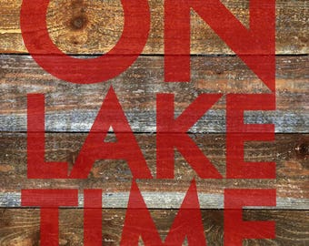 On Lake Time, Large Bold Rustic Sign on Cedar Planks 22 x 32