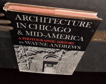Vintage Coffee Table Book - Architecture in Chicago & Mid-America - A Photographic History - By Wayne Andrews 1968 - Art Book