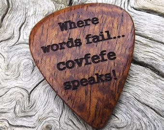 The Covfefe Pick? - Wood Guitar Pick - Premium Quality - Handmade From Afzelia Xylay - Laser Engraved On Each Side - No Stock Photos