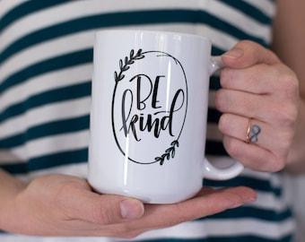 BE KIND Coffee Mug, Cute Coffee Mug, Coffee Cup, Kindness Mug, Mugs with Sayings,  Coffee Mugs, Cellar Designs Mugs