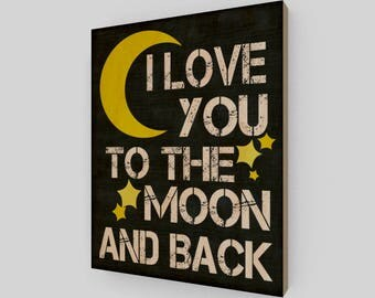 I love you to the moon and back, Wood Print, Baby Shower Gift, Kids Sign, Nursery Sign, Rustic Wood Sign, Wood Sign, Love Sign