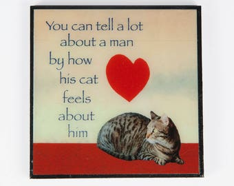 "Cat Lover Gift, Refrigerator Magnet, Gifts for Men, ""You Can Tell a Lot About a Man..."" Tabby Cat, Cat Art, Deborah Julian"