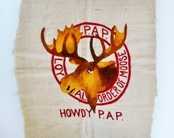 "Vintage Loyal Order of Moose Embroidered Pillow Panel - Banner - Wall Art ""HOWDY P.AP."""