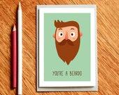 You're a Beardo, Birthday Card for Him, Hipster Card, Boyfriend Card, Valentine's day card, Beard Card, Card for Dad, Beard Gift for Him