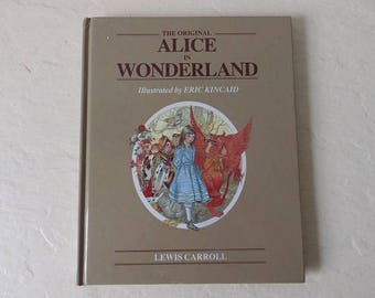 Alice In Wonderland. Illustrated by Eric Kincaid, Hardcover. Near New, 1988.