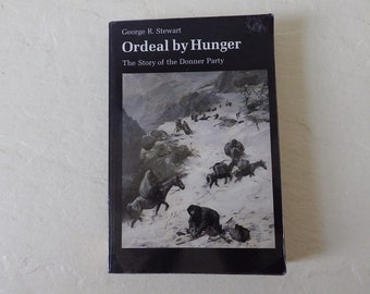 Book: Ordeal by Hunger, The Story of the Donner Party, Softcover Book,1986. Like New.