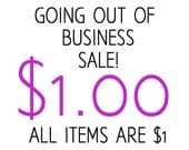 ONE DOLLAR SALE - going out of business, 5 items for 1 dollar