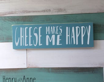 Cheese Makes Me Happy Wood Sign - Kitchen Sign - Foody Gift - Cheese Sign - Funny Sign - Wood Sign - Funny Kitchen Sign - Cheese Lover Gift