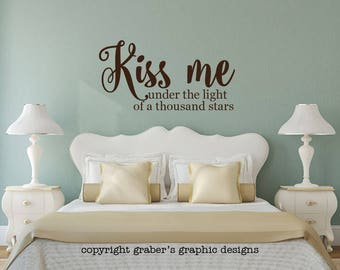 Kiss me under the light of a thousand stars - song lyrics - romantic couples quote love master bedroom vinyl wall decal sticker